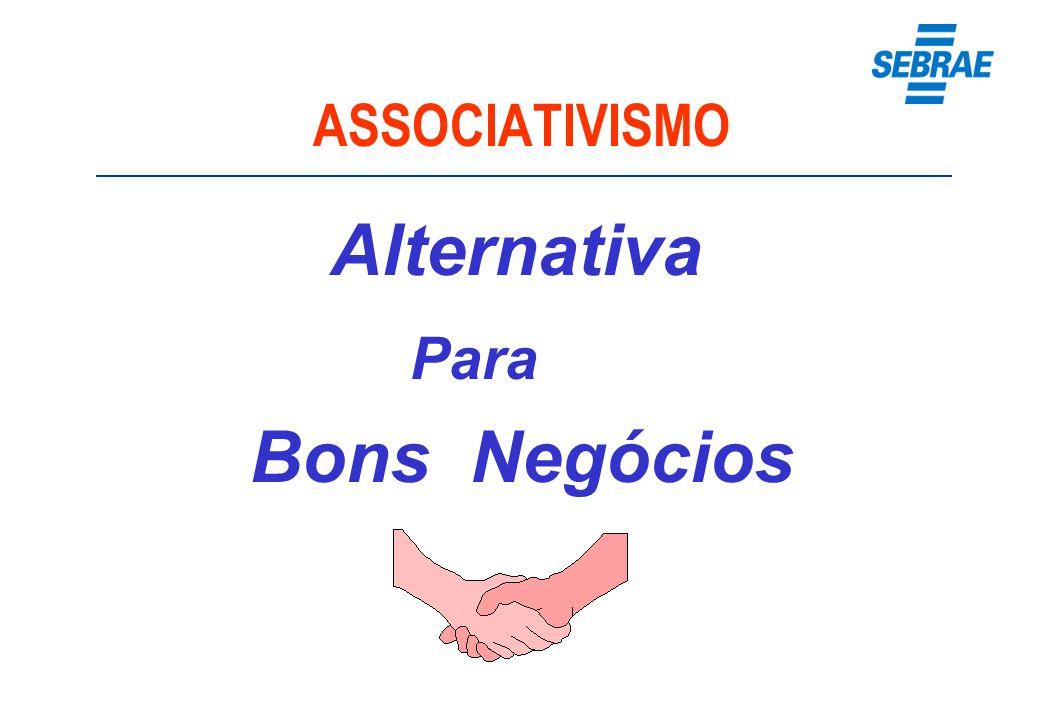 ASSOCIATIVISMO Alternativa Para Bons Negócios