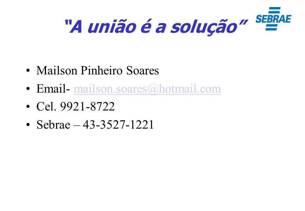 A união é a solução Mailson Pinheiro Soares