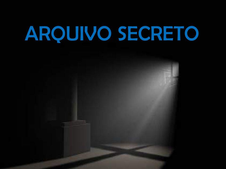 ARQUIVO SECRETO