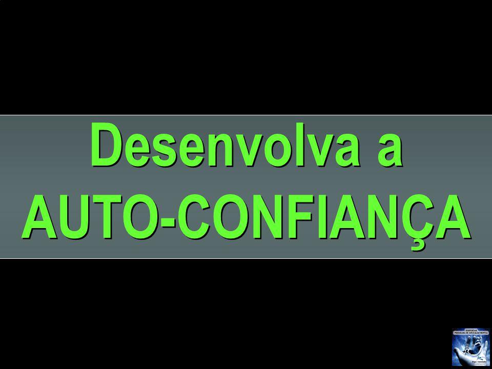 Desenvolva a AUTO-CONFIANÇA