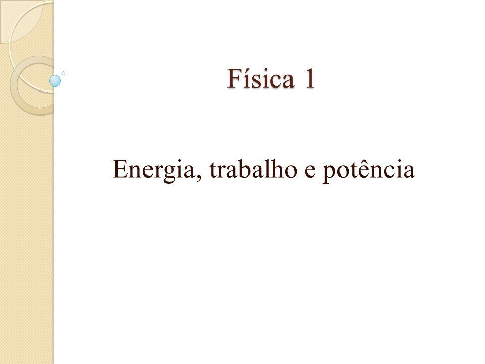 Energia, trabalho e potência