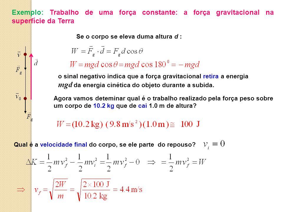 Exemplo: Trabalho de uma força constante: a força gravitacional na superfície da Terra