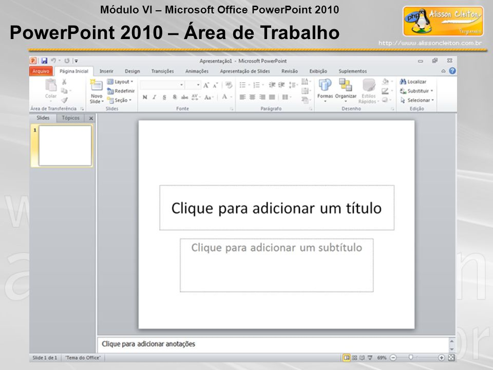 PowerPoint 2010 – Área de Trabalho