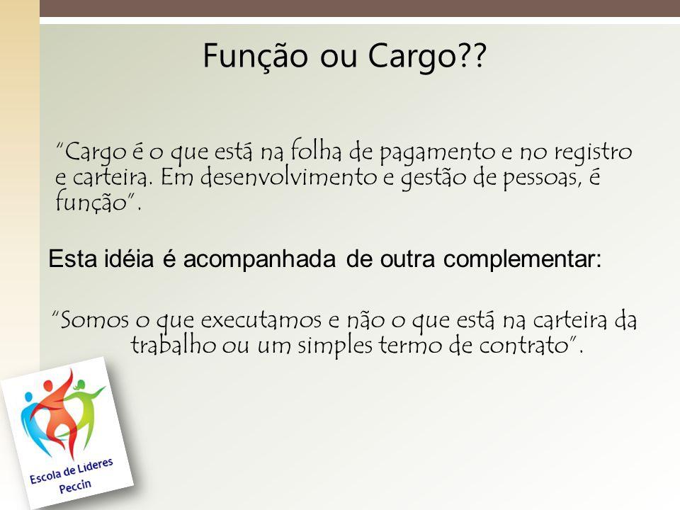 Função ou Cargo Cargo é o que está na folha de pagamento e no registro e carteira. Em desenvolvimento e gestão de pessoas, é função .