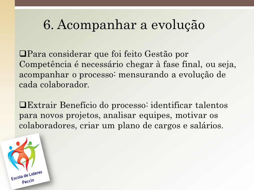 6. Acompanhar a evolução