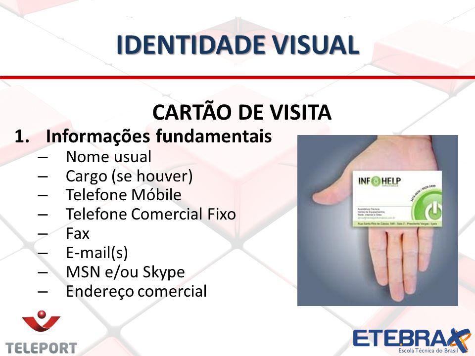 IDENTIDADE VISUAL CARTÃO DE VISITA Informações fundamentais Nome usual