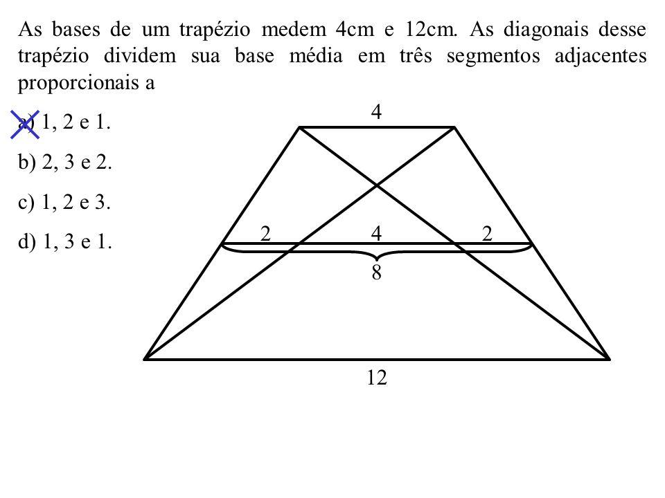 As bases de um trapézio medem 4cm e 12cm