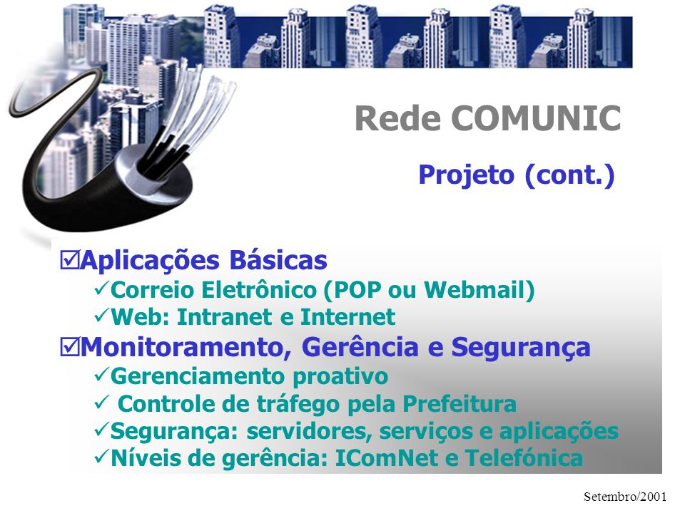 Rede COMUNIC Projeto (cont.) Aplicações Básicas