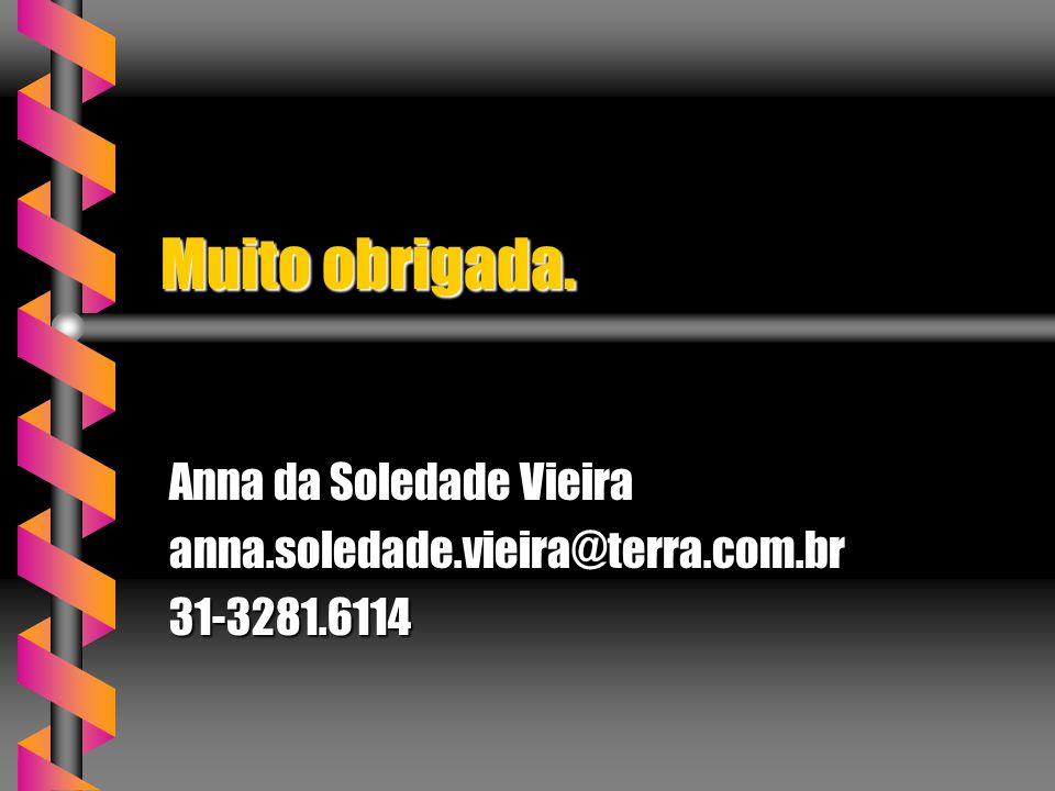 Anna da Soledade Vieira anna.soledade.vieira@terra.com.br 31-3281.6114