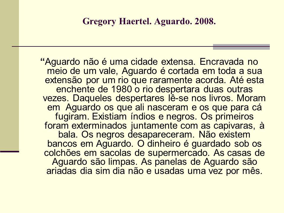 Gregory Haertel. Aguardo. 2008.