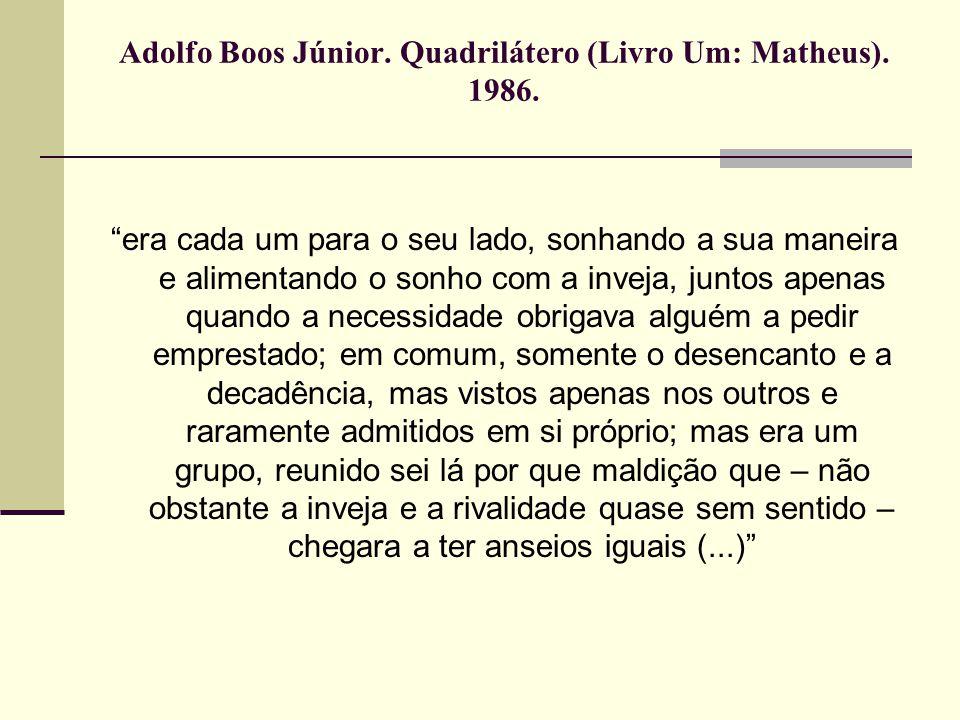 Adolfo Boos Júnior. Quadrilátero (Livro Um: Matheus). 1986.