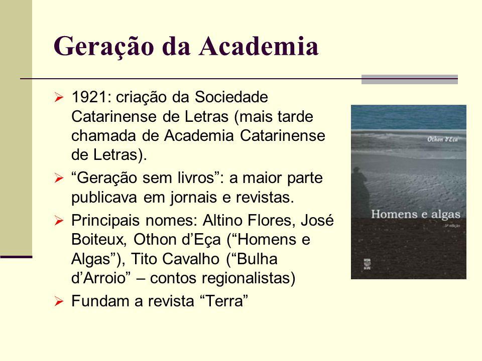Geração da Academia 1921: criação da Sociedade Catarinense de Letras (mais tarde chamada de Academia Catarinense de Letras).