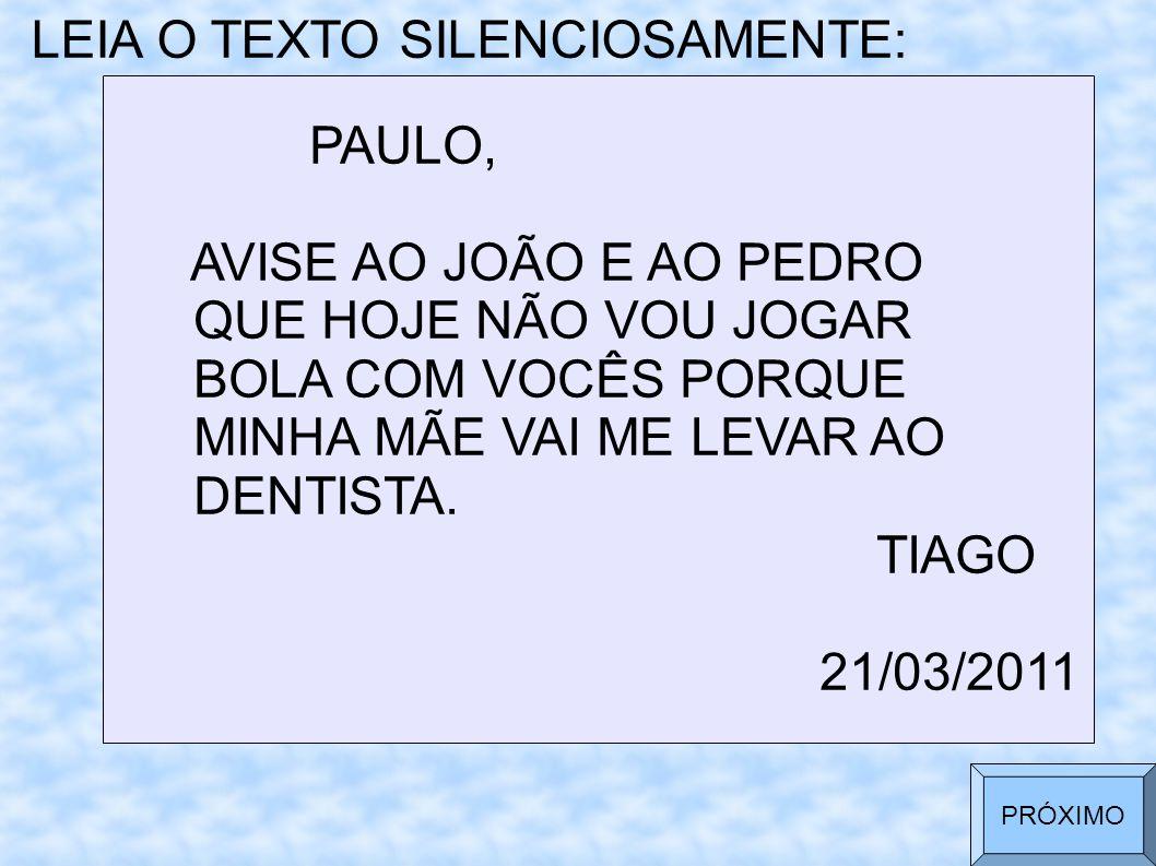 LEIA O TEXTO SILENCIOSAMENTE: