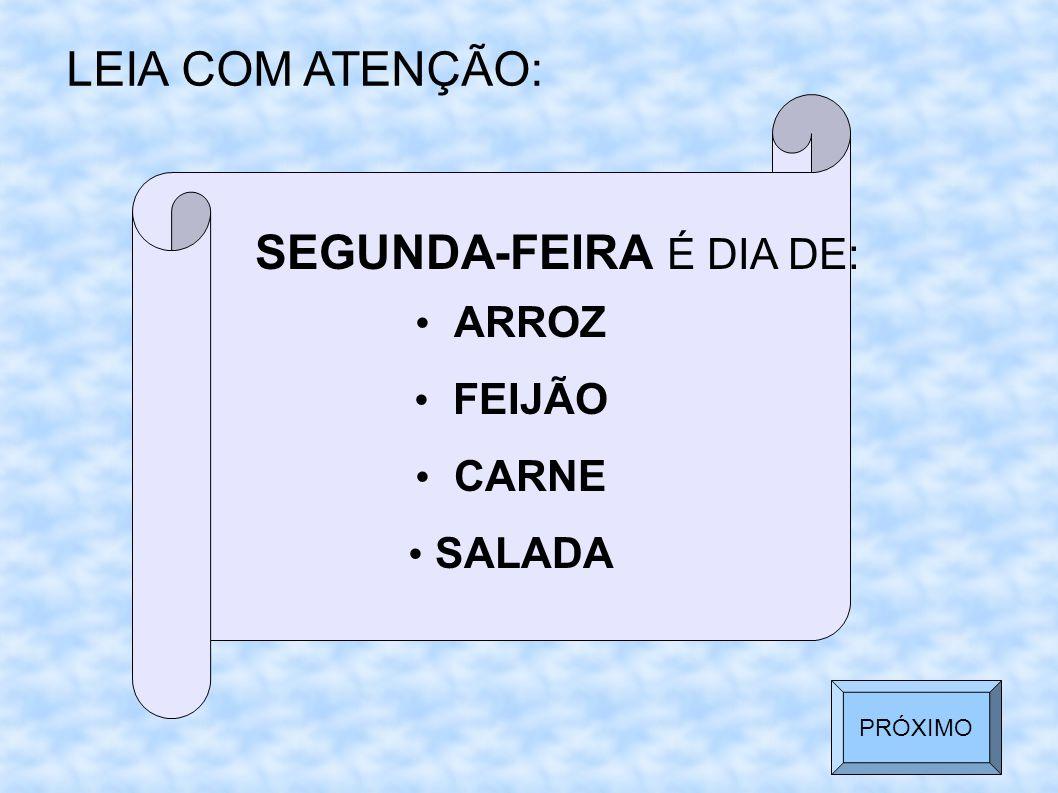SEGUNDA-FEIRA É DIA DE:
