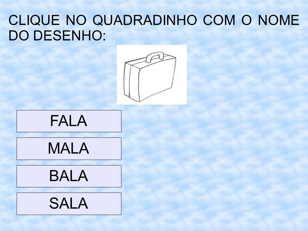 CLIQUE NO QUADRADINHO COM O NOME DO DESENHO: