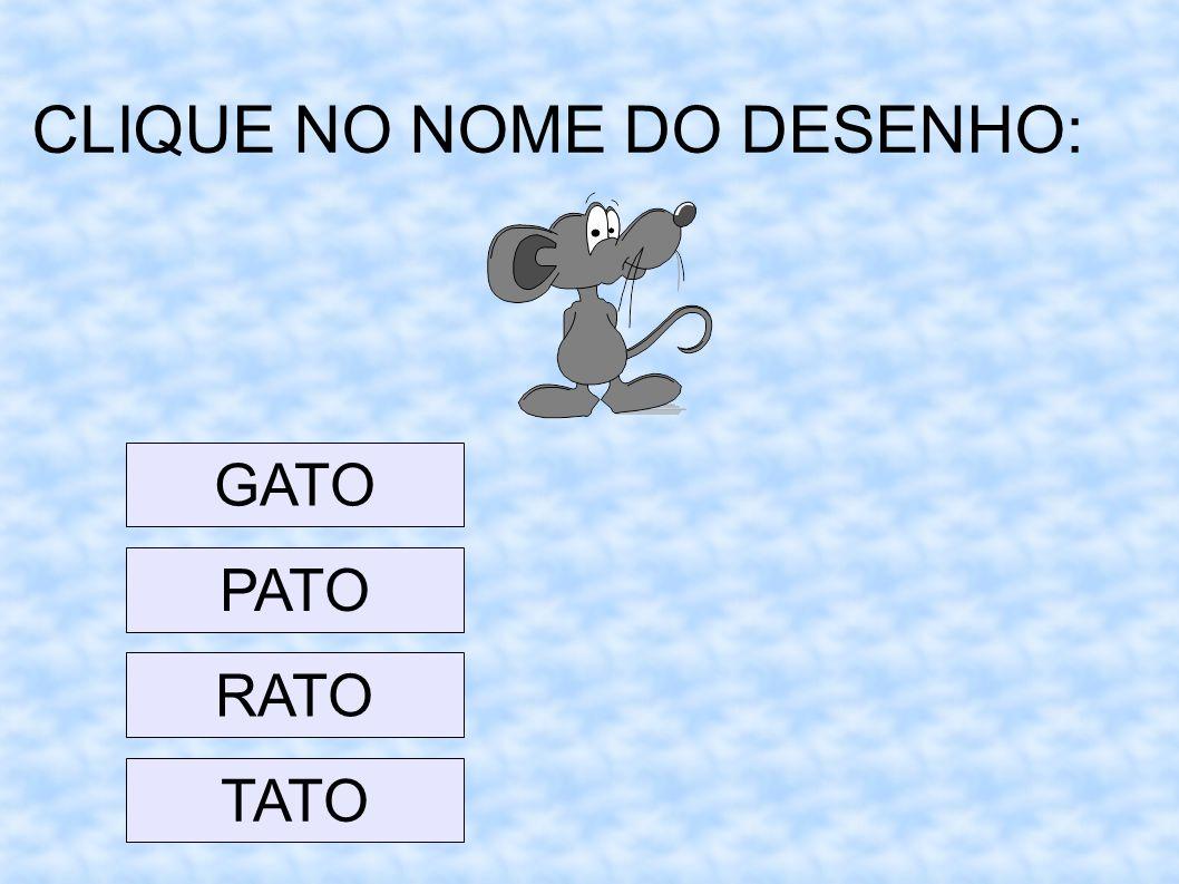 CLIQUE NO NOME DO DESENHO: