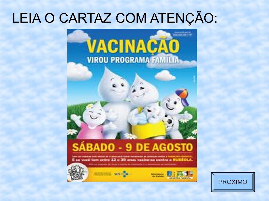 LEIA O CARTAZ COM ATENÇÃO: