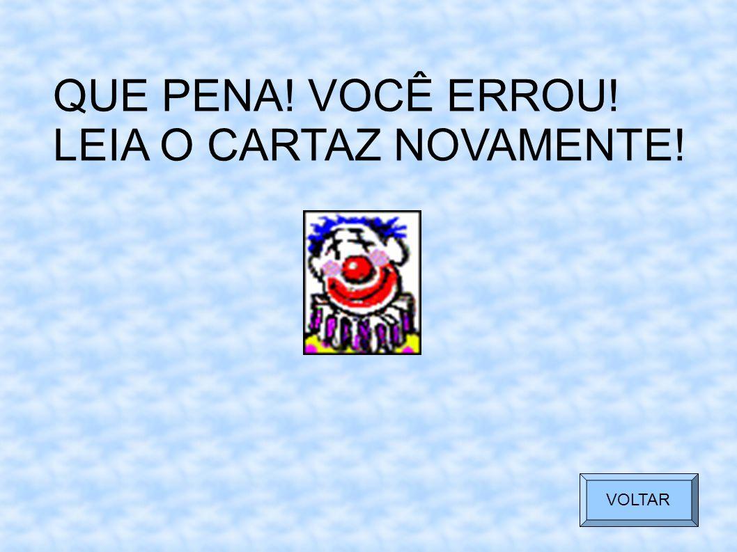 LEIA O CARTAZ NOVAMENTE!
