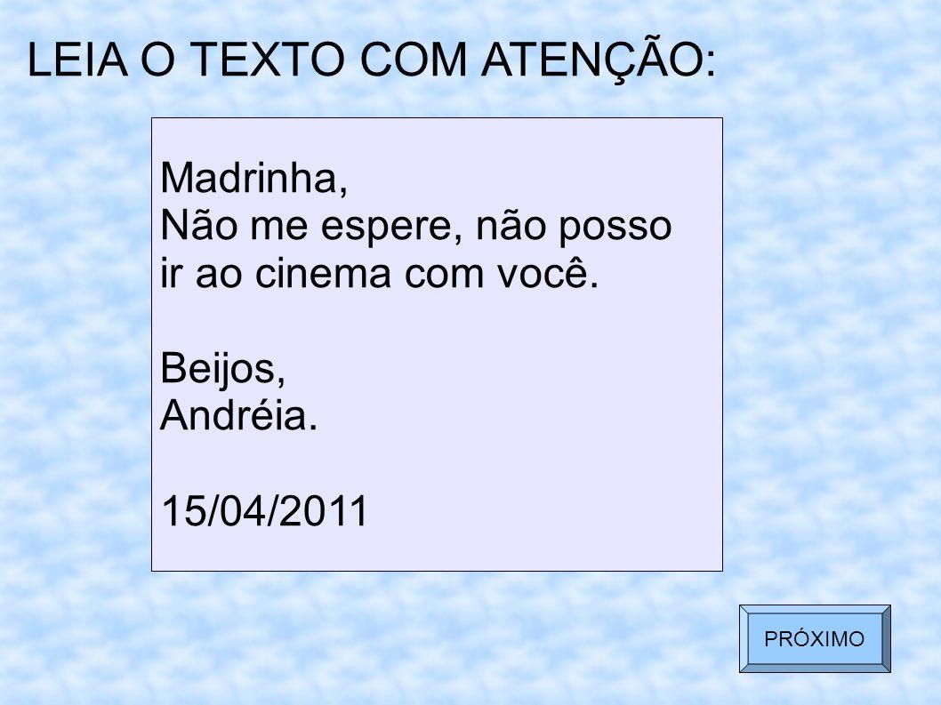 LEIA O TEXTO COM ATENÇÃO:
