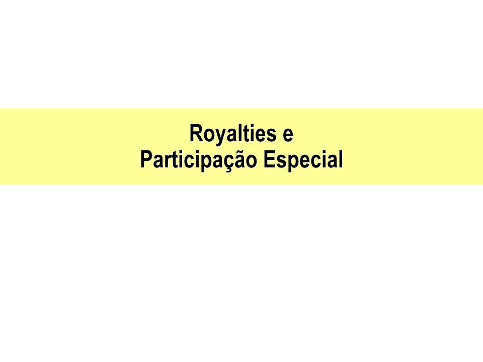 Royalties e Participação Especial