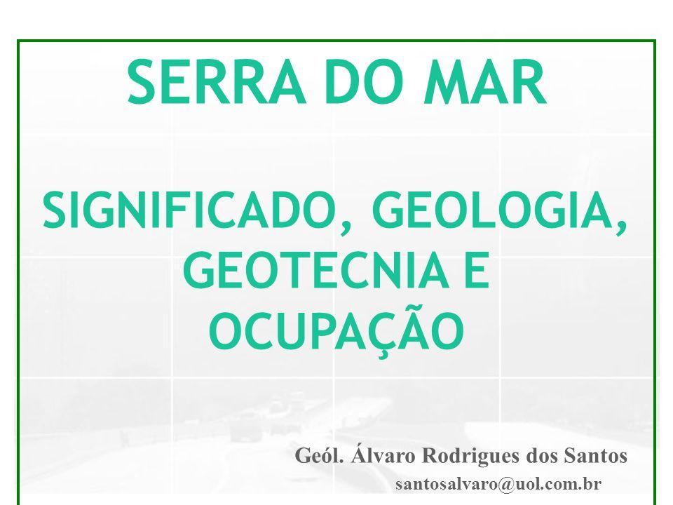 SIGNIFICADO, GEOLOGIA, GEOTECNIA E