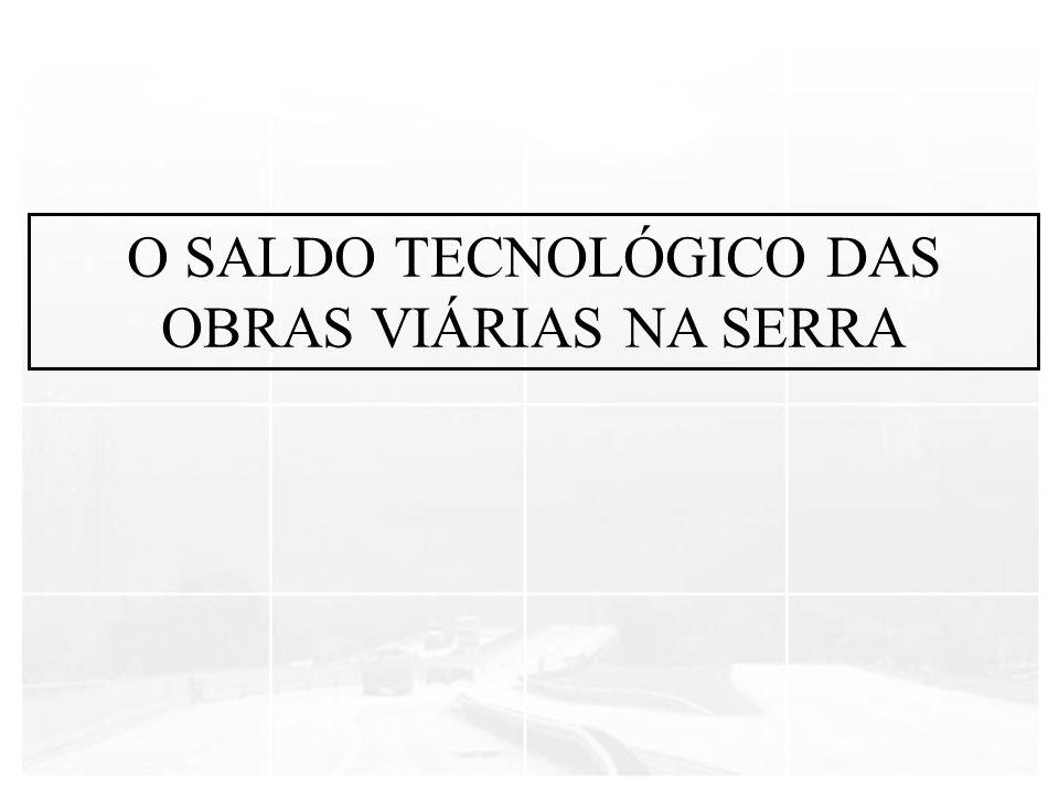 O SALDO TECNOLÓGICO DAS OBRAS VIÁRIAS NA SERRA