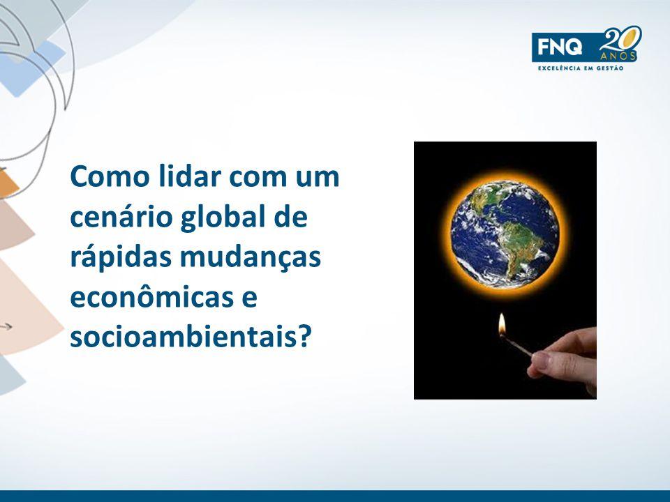 Como lidar com um cenário global de rápidas mudanças econômicas e socioambientais