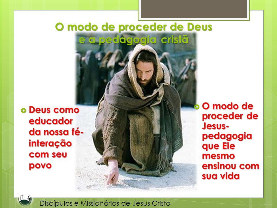 O modo de proceder de Deus e a pedagogia cristã