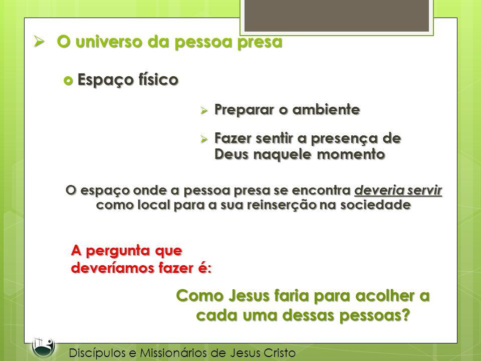 O universo da pessoa presa