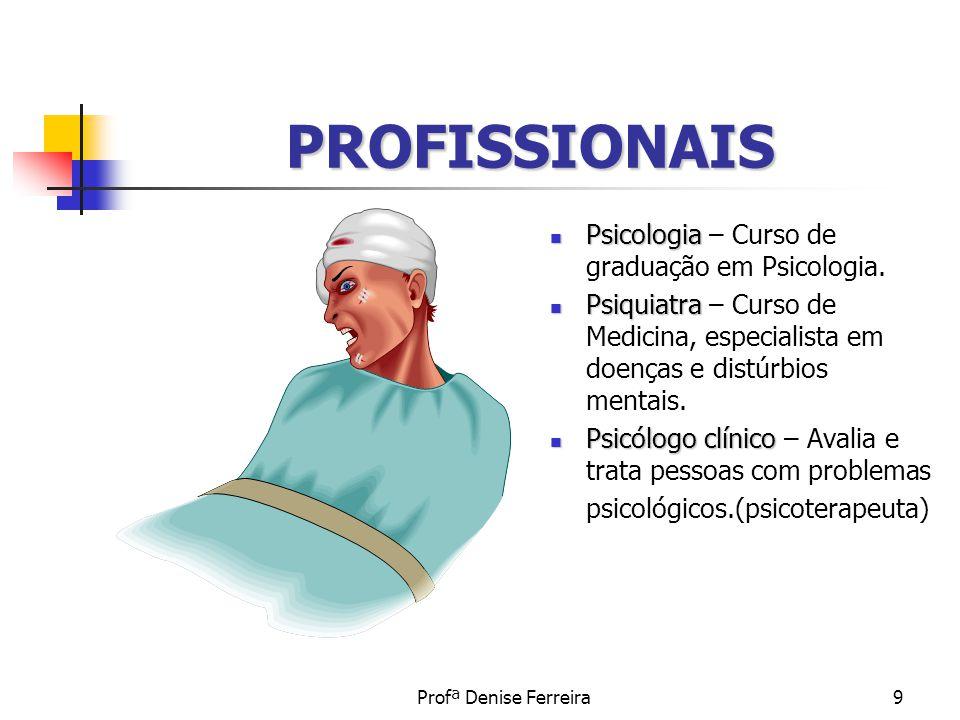 PROFISSIONAIS Psicologia – Curso de graduação em Psicologia.