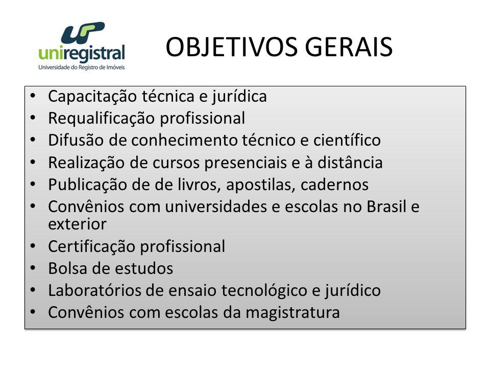 OBJETIVOS GERAIS Capacitação técnica e jurídica