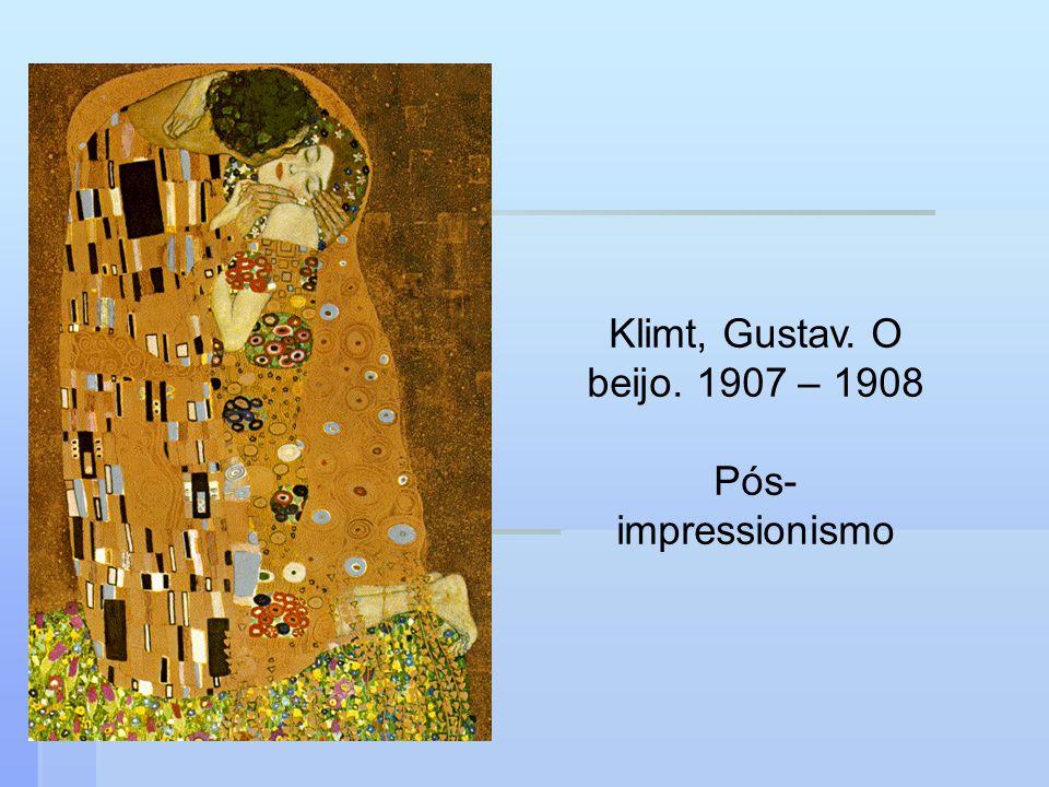 Klimt, Gustav. O beijo. 1907 – 1908 Pós-impressionismo