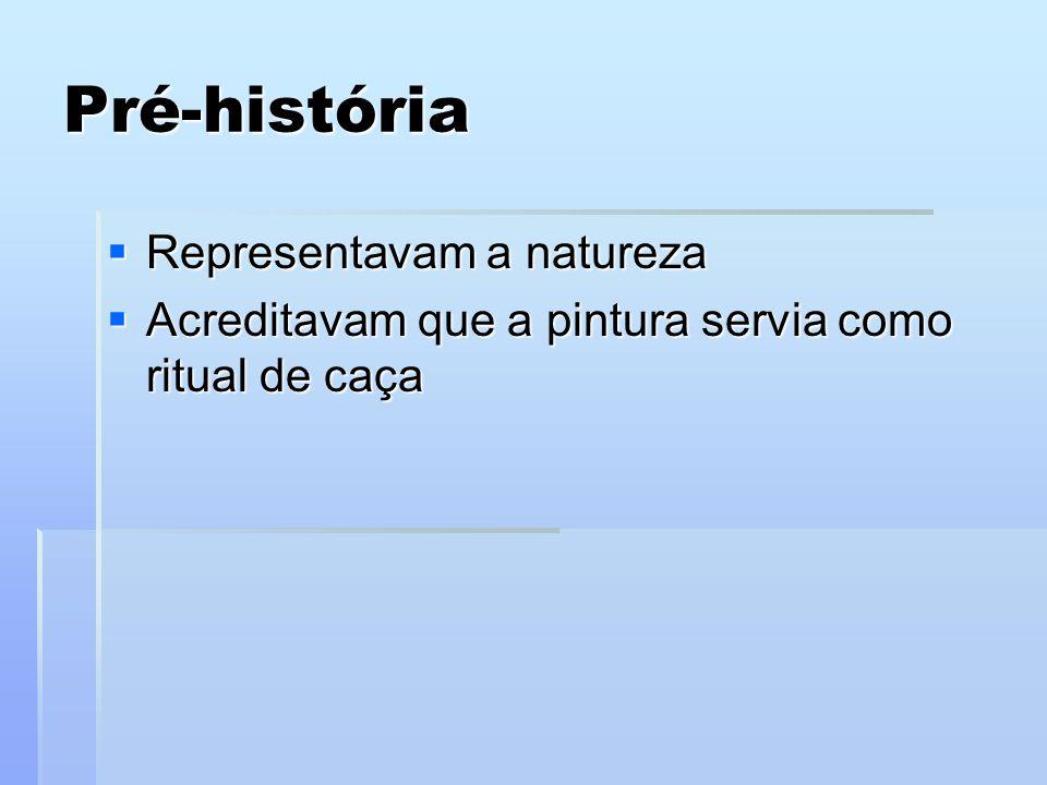 Pré-história Representavam a natureza