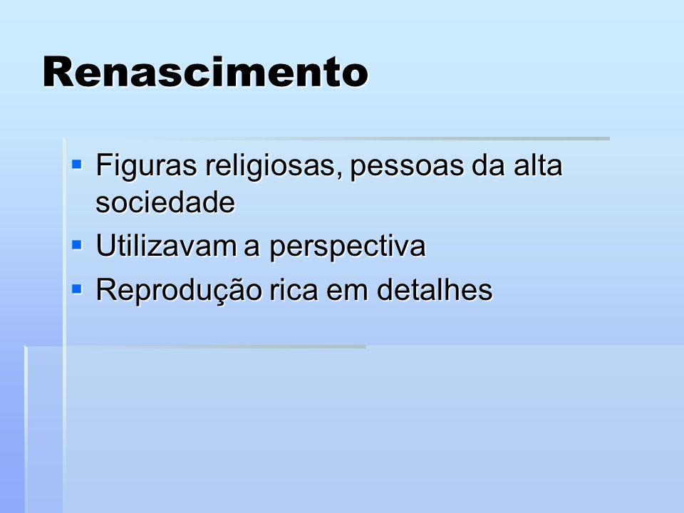 Renascimento Figuras religiosas, pessoas da alta sociedade