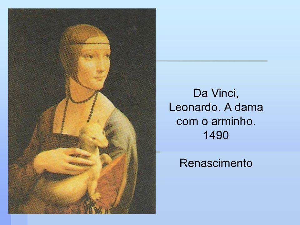 Da Vinci, Leonardo. A dama com o arminho. 1490