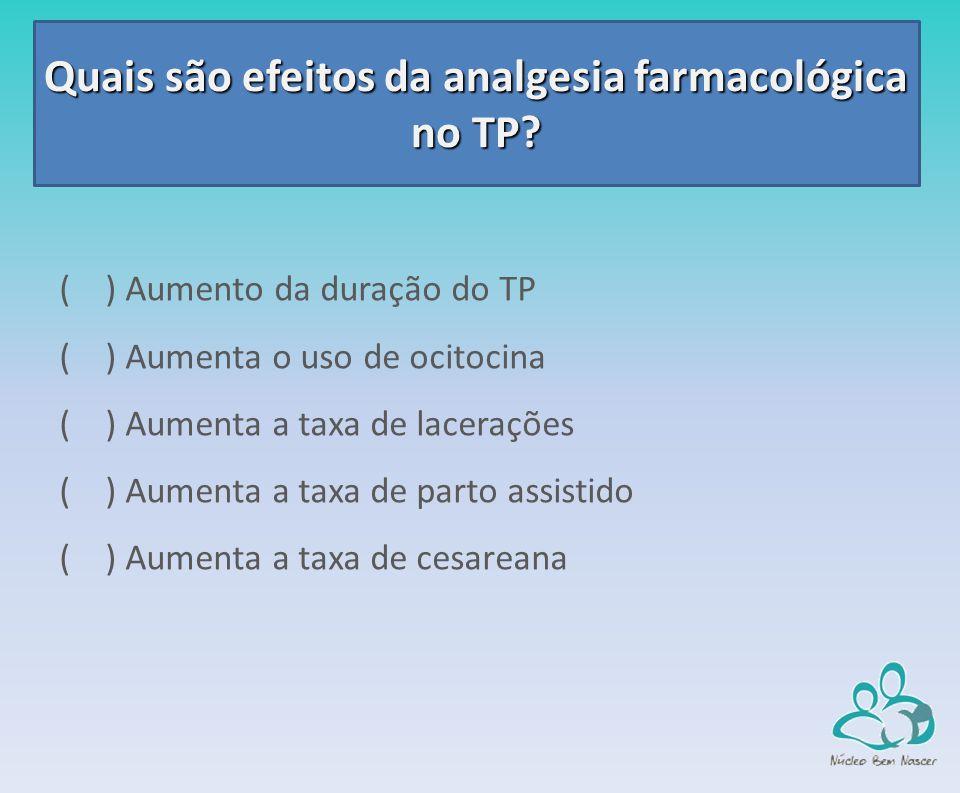Quais são efeitos da analgesia farmacológica no TP