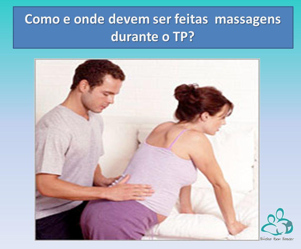 Como e onde devem ser feitas massagens durante o TP