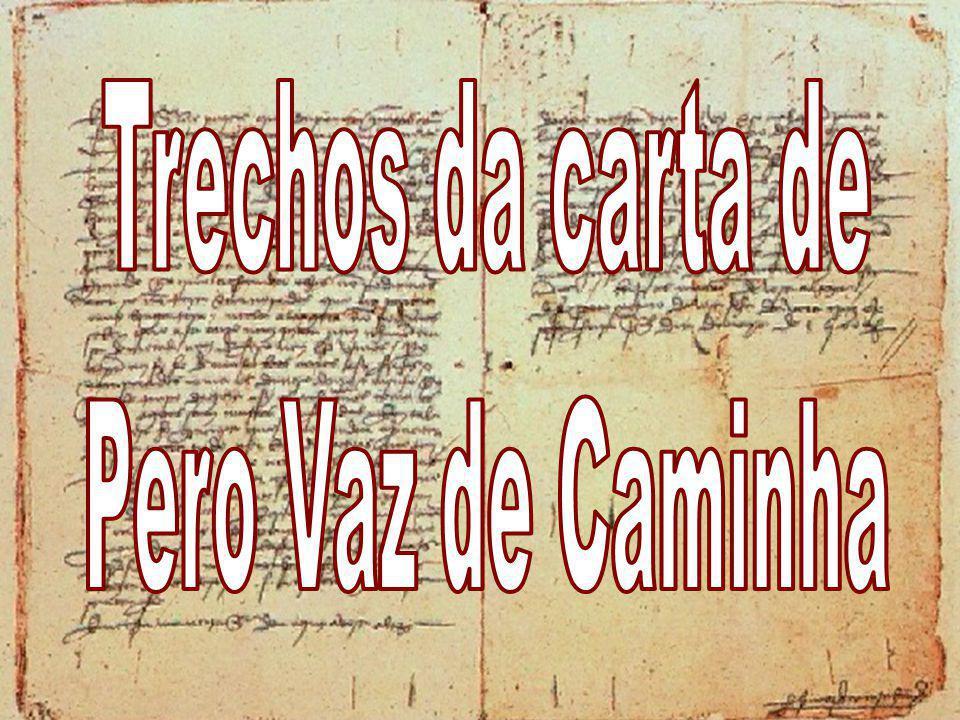 Trechos da carta de Pero Vaz de Caminha