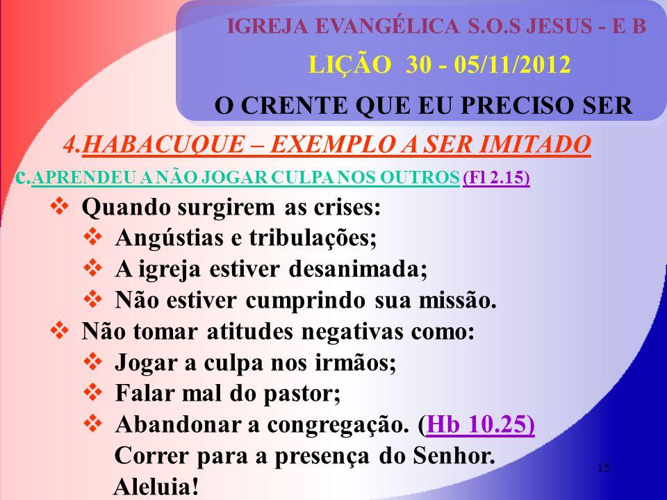 LIÇÃO 30 - 05/11/2012 4.HABACUQUE – EXEMPLO A SER IMITADO