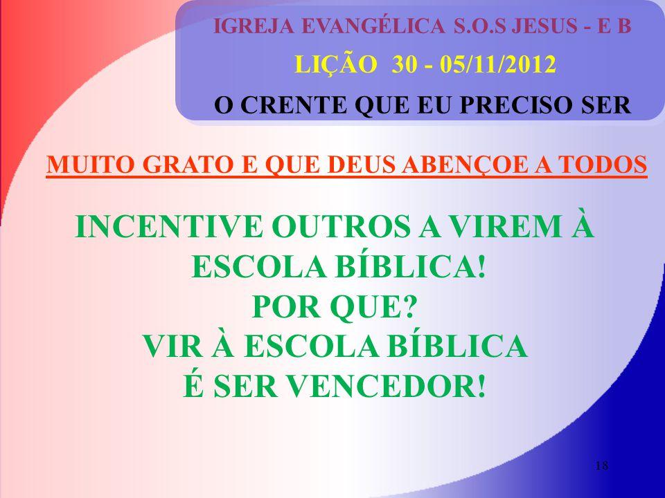 INCENTIVE OUTROS A VIREM À ESCOLA BÍBLICA! POR QUE
