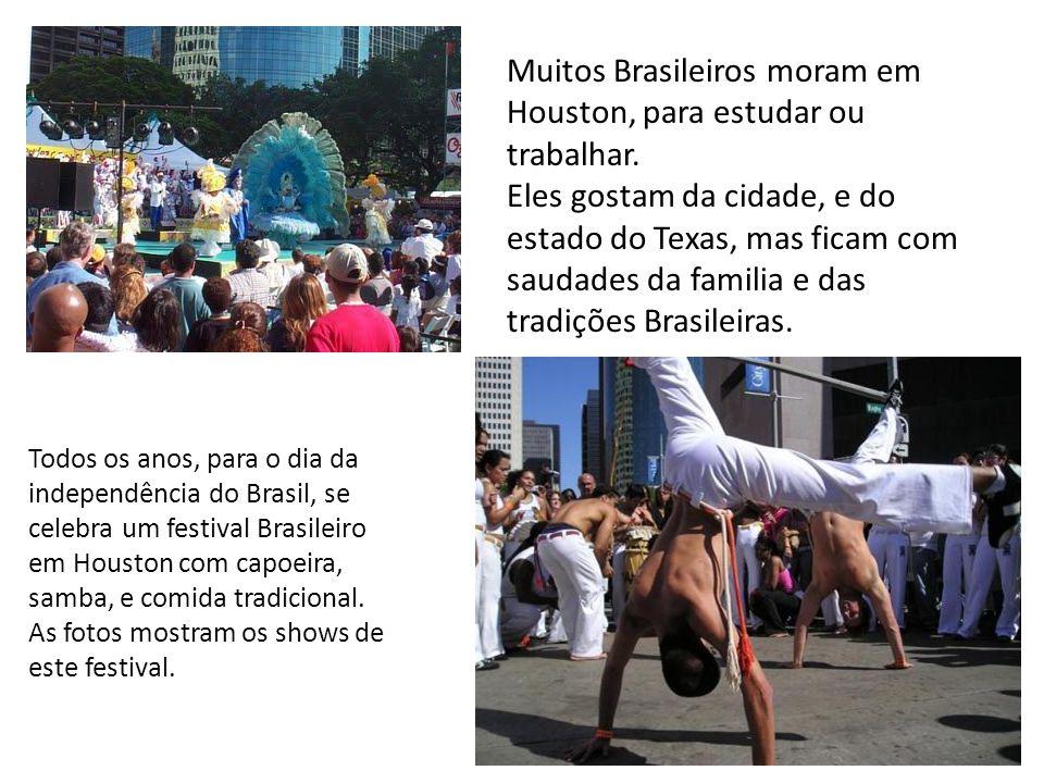Muitos Brasileiros moram em Houston, para estudar ou trabalhar.