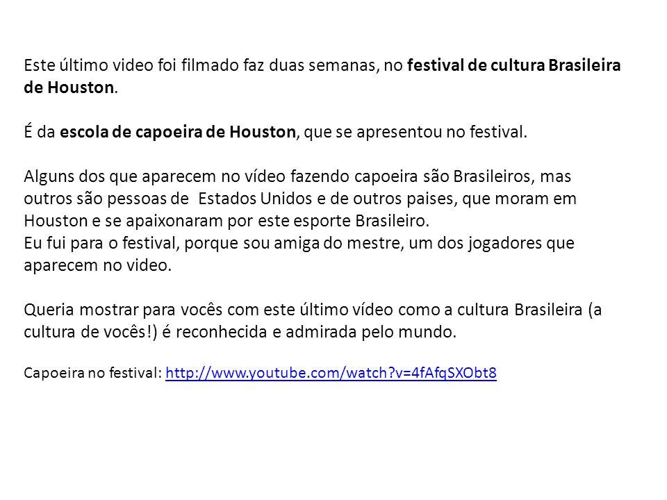 É da escola de capoeira de Houston, que se apresentou no festival.