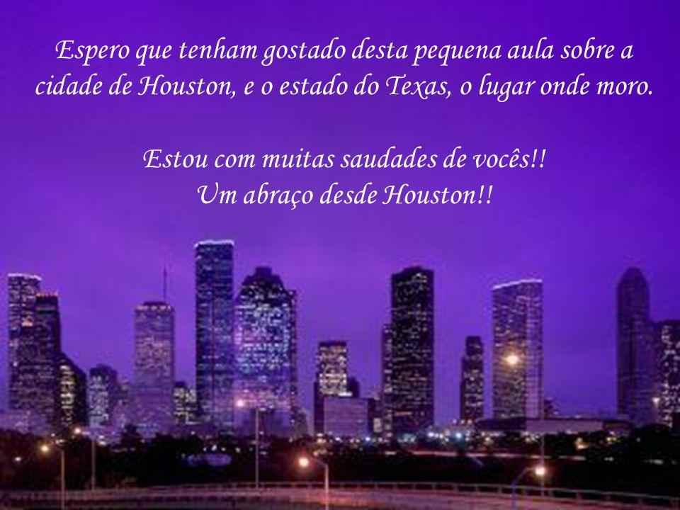 Estou com muitas saudades de vocês!! Um abraço desde Houston!!