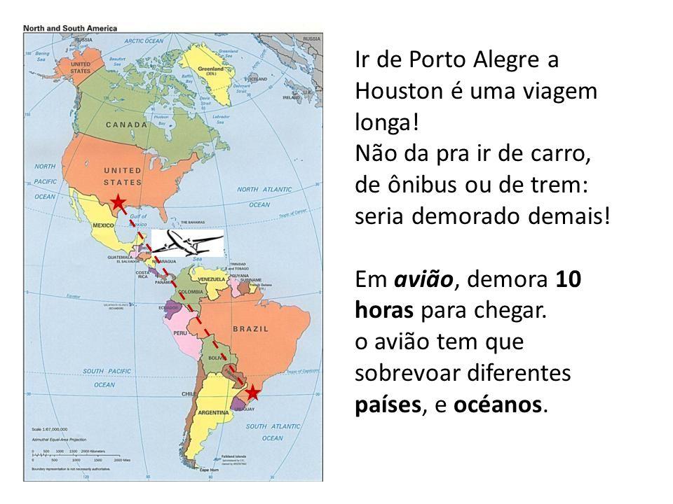 Ir de Porto Alegre a Houston é uma viagem longa!