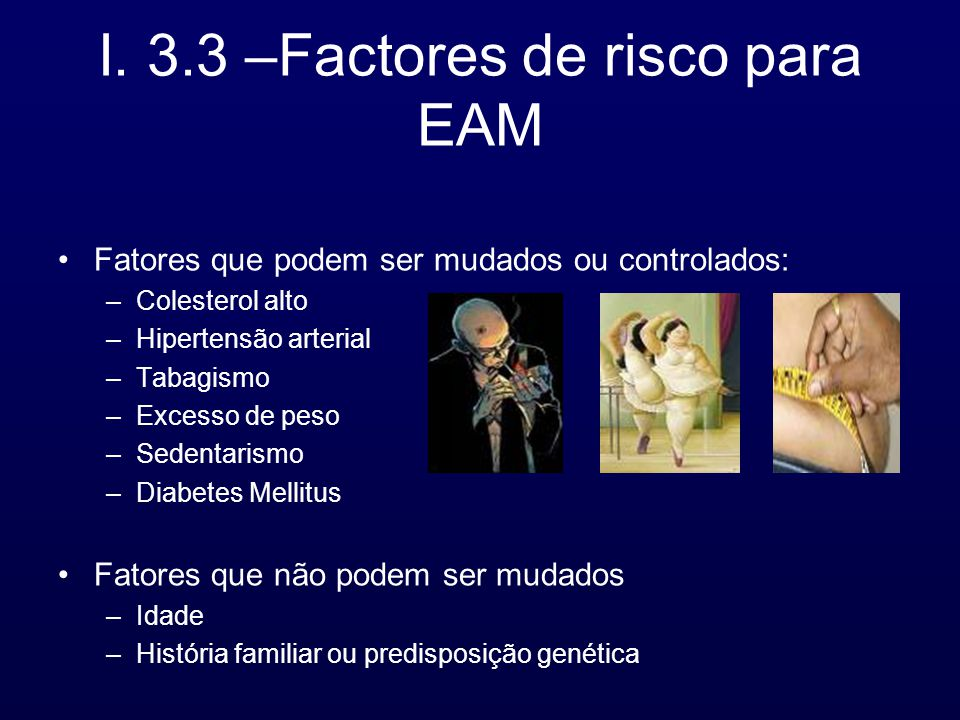 I. 3.3 –Factores de risco para EAM