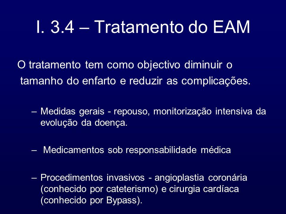 I. 3.4 – Tratamento do EAM O tratamento tem como objectivo diminuir o