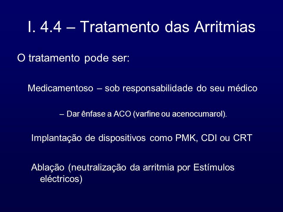 I. 4.4 – Tratamento das Arritmias