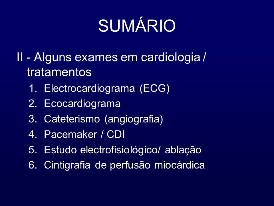 SUMÁRIO II - Alguns exames em cardiologia / tratamentos
