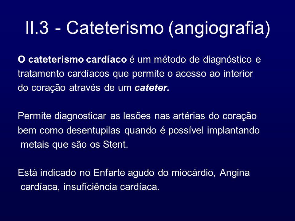 II.3 - Cateterismo (angiografia)