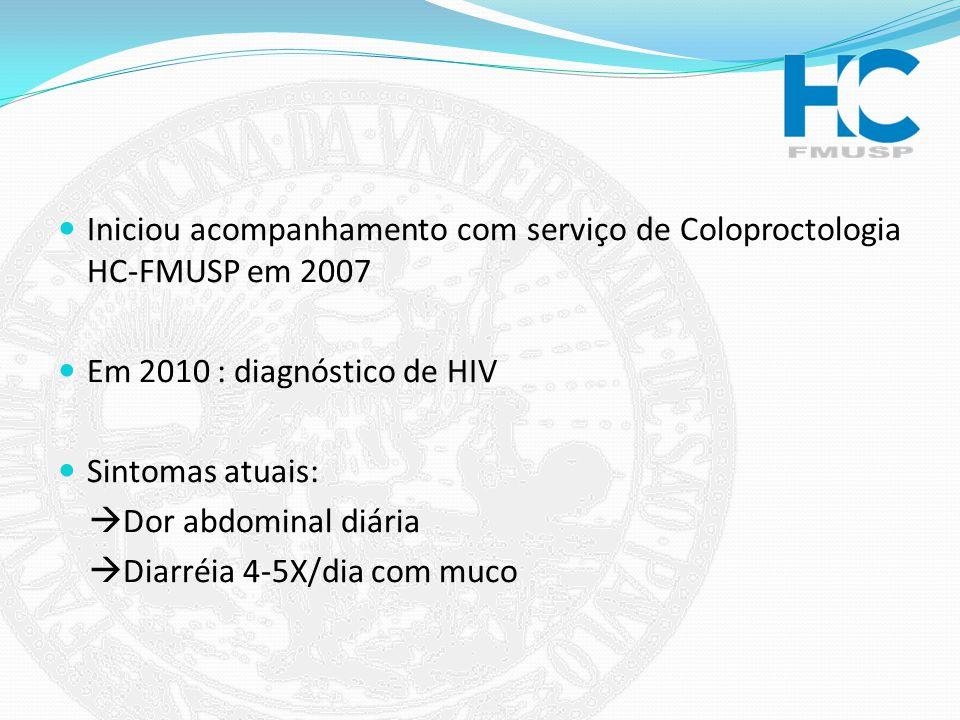Iniciou acompanhamento com serviço de Coloproctologia HC-FMUSP em 2007